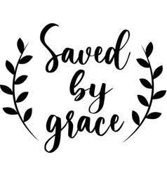 Saved grace on white background christian vector