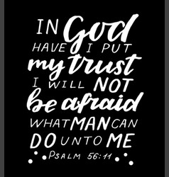 Hand lettering in god have i put my trust i will vector