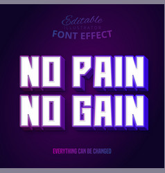 No pain no gain text editable text effect can be vector
