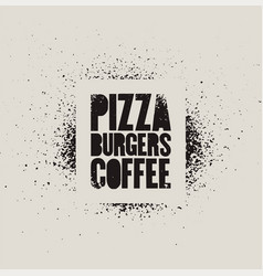 pizza burgers coffee stencil street art poster vector image