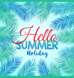 hello summer holiday vector image