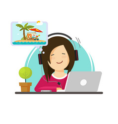 girl working on computer and dreaming of resort vector image