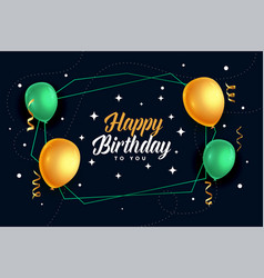 Happy birthday realistic balloons card design vector