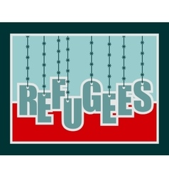 Refugees text hanging by barbed wire vector