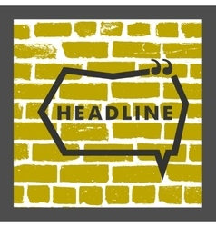 Speech bubble on a brick wall background vector image