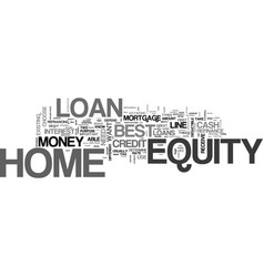 best home equity loan text word cloud concept vector image