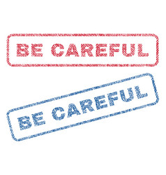 be careful textile stamps vector image