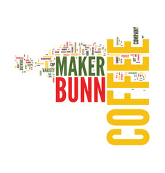 The bunn coffee maker leads the way in variety vector