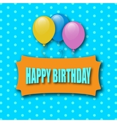 Happy Birthday Greeting Card Greeting Card With vector image