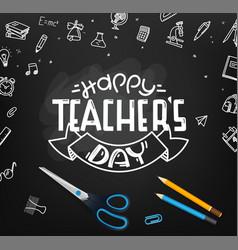 happy teachers day school chalkboard with doodle vector image