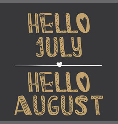 Hello july hello august quote collection vector