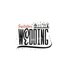 wedding badge lettering invitation for the vector image