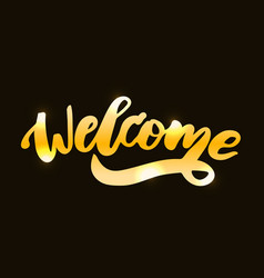 welcome text lettering calligraphy phrase black vector image