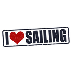 I love sailing sign or stamp vector