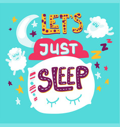 lets just sleep vector image