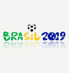 Text brasil 2019 banner isolated champions vector