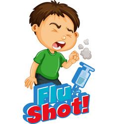 Font design for word flu shot with sick boy vector