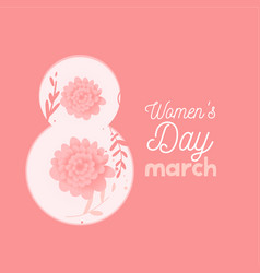womens day lettering march 8 flat flowers in pink vector image