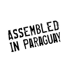 Assembled in paraguay rubber stamp vector