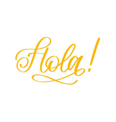 hola hand lettering phrase translated from spanish vector image