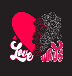 Virus quotes and slogan good for print love virus vector