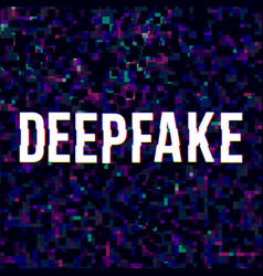 deepfake glitched poster vector image