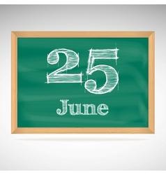 June 25 inscription in chalk on a blackboard vector