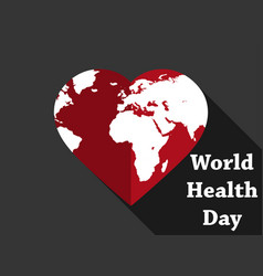 World health day planet earth in the heart vector