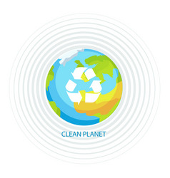 clean planet earth poster vector image