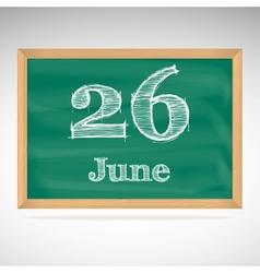 June 26 inscription in chalk on a blackboard vector