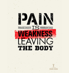 Pain is weakness leaving body gym and fitness vector