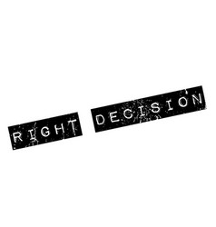 right decision rubber stamp vector image