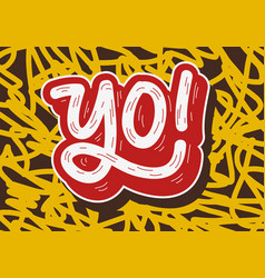 Yo hip hop tag graffiti style label lettering vector