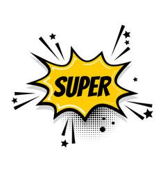 Comic text speech bubble pop art super vector
