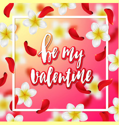 hand drawn calligraphy be my valentine vector image