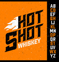 Hot shot whiskey vintage font with sample label vector