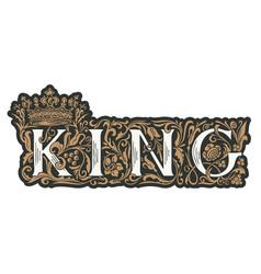 word king vintage lettering in ornate letters vector image