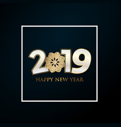 happy new year 2019 greeting card with blue vector image