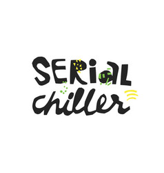 Serial killer hand drawn quote vector