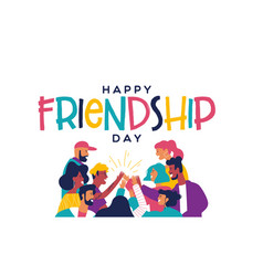 friendship day card friend group doing high five vector image