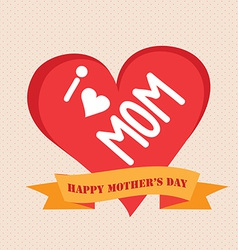 I love mother day vector