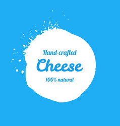 Hand-crafted milk cheese blot sign vector