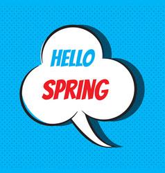 comic speech bubble with phrase hello spring vector image