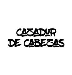 Headhunter stamp in spanish vector