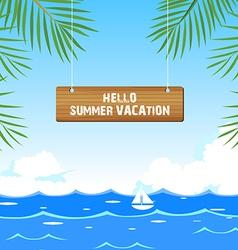 Hello summer vacation vector