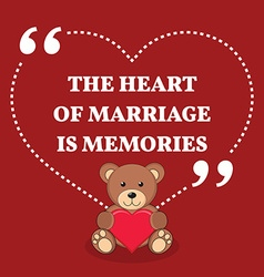 Inspirational love marriage quote The heart of vector