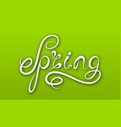 Spring lettering calligraphic text on ggreen vector