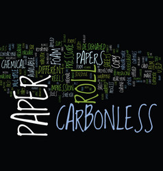 The carbonless paper roll is offered in the form vector