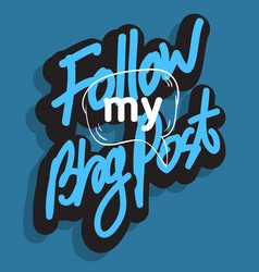 follow my blog post artistic lettering type vector image