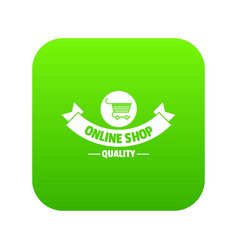quality shop icon green vector image